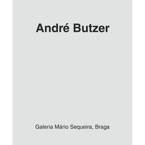 ANDR&EACUTE BUTZER  Galeria Mario Sequeira