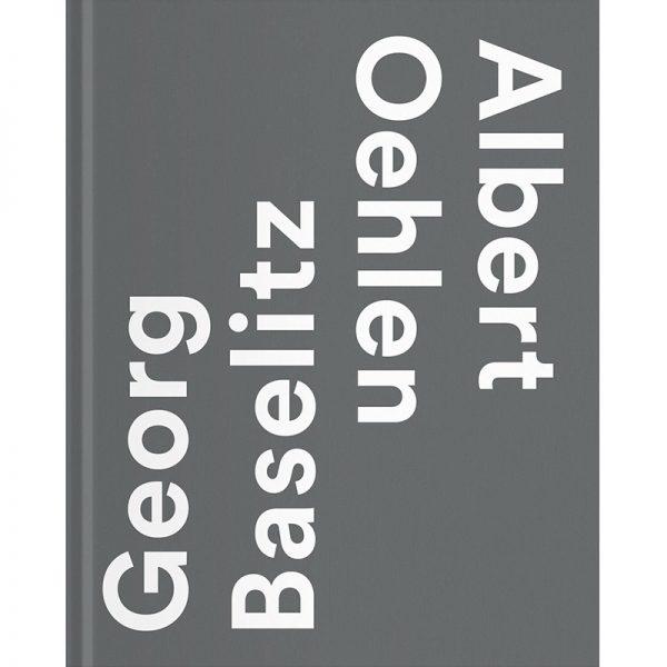 GEORG BASELITZ & ALBERT OEHLEN  Georg Baselitz / Albert Oehlen